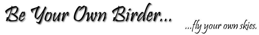 Be Your Own Birder
